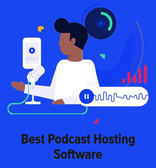 Best Podcast Hosting Software